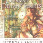 Dreams of Distant Shores - Patricia McKillip